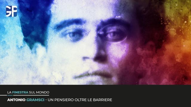 Un pensiero oltre le barriere: la figura di Antonio Gramsci