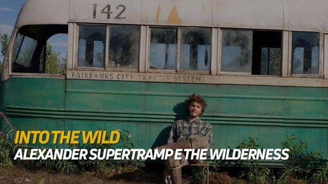Into the Wild - Alexander Supertramp e The Wilderness