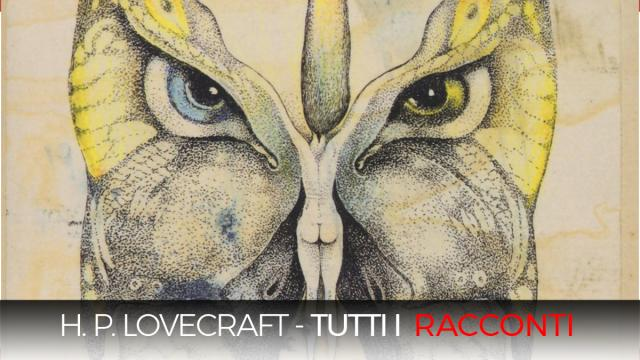 Howard Phillips Lovecraft - Tutti i racconti