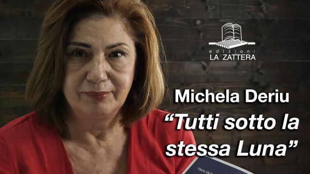 Maria Michela Deriu - Tutti sotto la Stessa Luna - Edizioni la Zattera