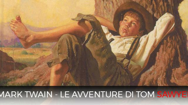 Mark Twain - Le avventure di Tom Sawyer