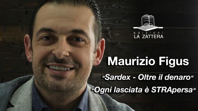 """Maurizio Figus - """"Sardex - Oltre il Denaro"""", """"Ogni lasciata è STRApersa"""""""