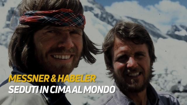 Messner & Habeler - Seduti in Cima al Mondo