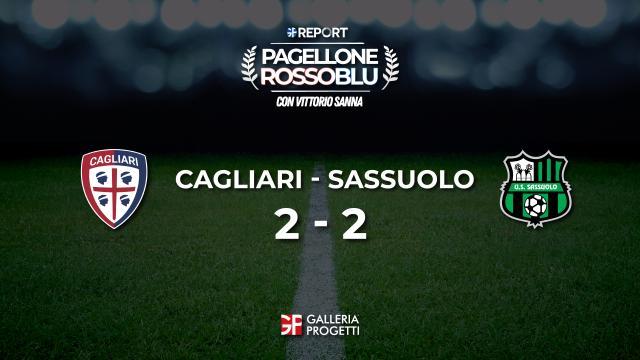 Pagellone Rossoblu | Cagliari - Sassuolo 2 - 2