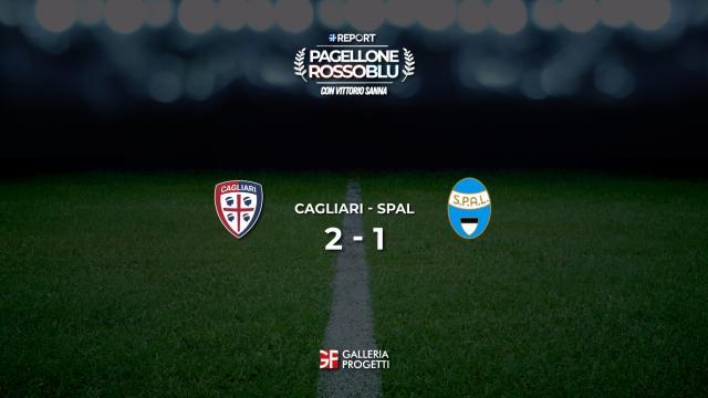 Pagellone Rossoblu | Cagliari - SPAL 2 - 1