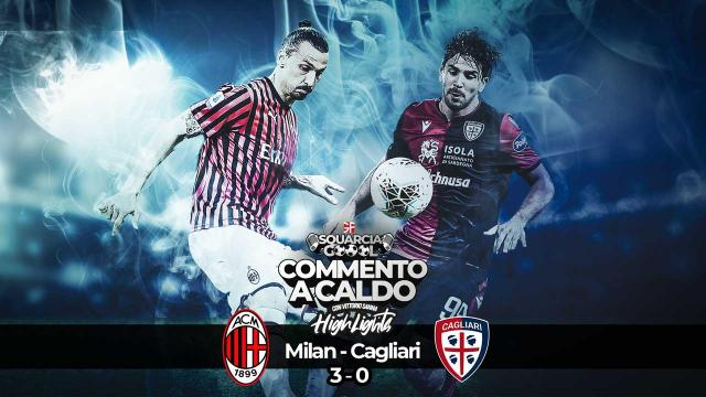 Squarciagol Highlights - Milan - Cagliari - 3 - 0