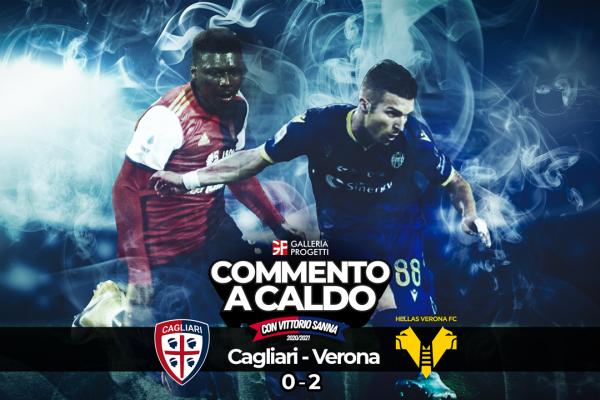 Commento a Caldo   Cagliari - Verona 0-2