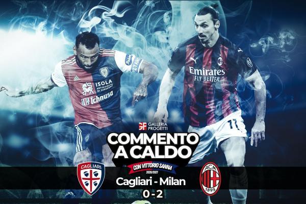 Commento a Caldo   Cagliari - Milan 0-2