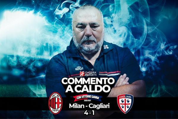 Commento a Caldo   Milan - Cagliari 4-1