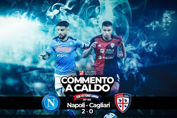 Commento a Caldo   Napoli - Cagliari 2-0