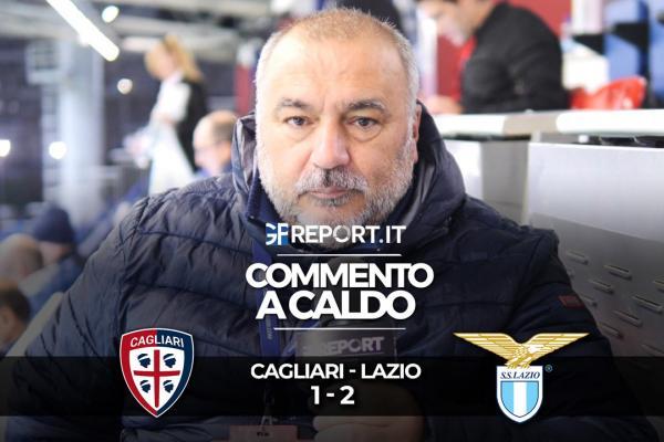 Commento a caldo | Cagliari - Lazio 1 - 2