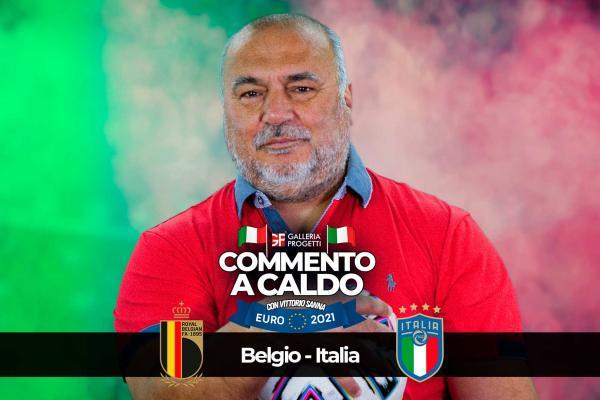 Commento a Caldo | Belgio - Italia 1-2