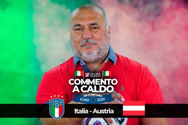 Commento a Caldo | Italia - Austria 2-1