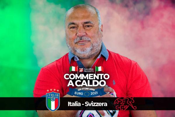 Commento a Caldo | Italia - Svizzera 3-0