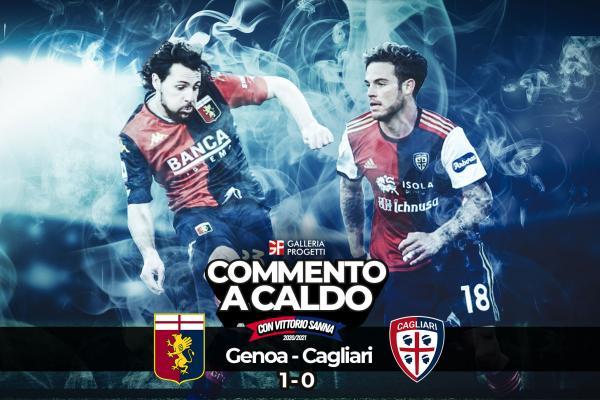 Commento a Caldo   Genoa - Cagliari 1-0