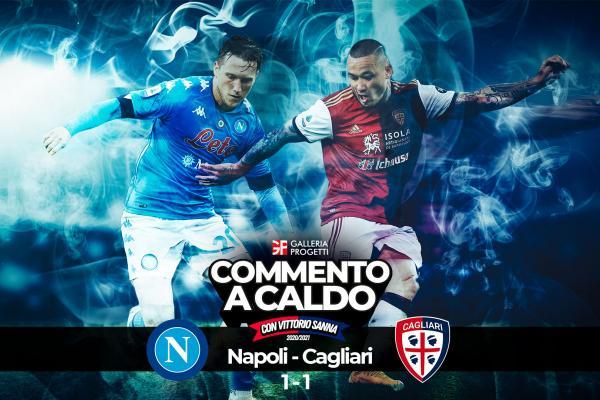 Commento a Caldo   Napoli - Cagliari 1-1