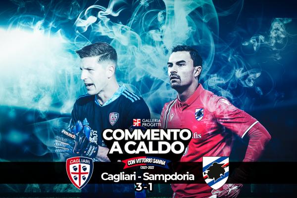 Commento a Caldo   Cagliari - Sampdoria 3-1