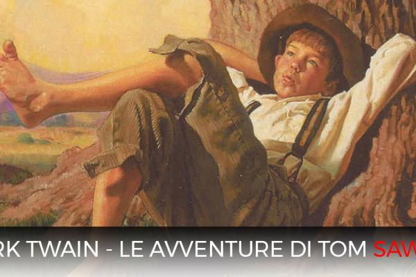 Mark Twain - Le avventure di Tom Sawyer