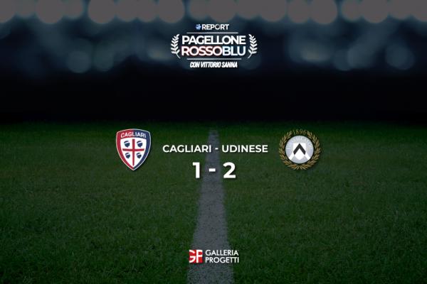 Pagellone Rossoblu I Cagliari - Udinese 1 - 2