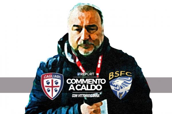 Commento a Caldo I Cagliari - Brescia 0 - 1