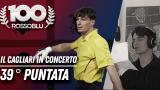 """100 Rossoblù 39°puntata """"Il Cagliari in Concerto"""""""