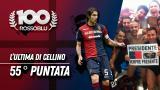 """#100ROSSOBLU 55° puntata """"L'ultima di Cellino"""""""